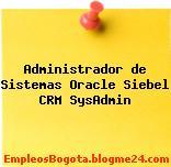 Administrador de Sistemas Oracle Siebel CRM SysAdmin