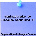 Administrador de Sistemas Seguridad TI