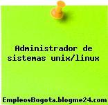 Administrador de sistemas unix/linux
