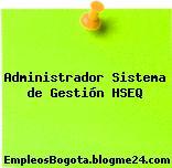Administrador Sistema de Gestión HSEQ