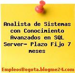 Analista de Sistemas con Conocimiento Avanzados en SQL Server- Plazo Fijo 7 meses