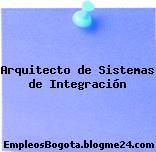 Arquitecto de Sistemas de Integración