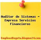 Auditor de Sistemas – Empresa Servicios Financieros