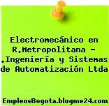 Electromecánico en R.Metropolitana – .Ingeniería y Sistemas de Automatización Ltda