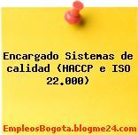 Encargado Sistemas de calidad (HACCP e ISO 22.000)