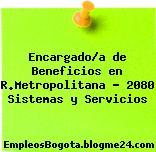 Encargado/a de Beneficios en R.Metropolitana – 2080 Sistemas y Servicios