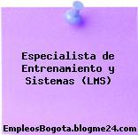 Especialista de Entrenamiento y Sistemas (LMS)