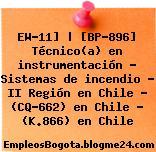 EW-11] | [BP-896] Técnico(a) en instrumentación – Sistemas de incendio – II Región en Chile – (CQ-662) en Chile – (K.866) en Chile