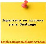Ingeniero en sistema para Santiago