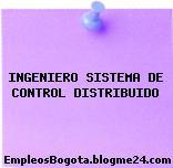 INGENIERO SISTEMA DE CONTROL DISTRIBUIDO