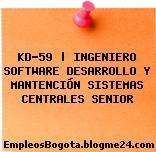 KD-59 | INGENIERO SOFTWARE DESARROLLO Y MANTENCIÓN SISTEMAS CENTRALES SENIOR