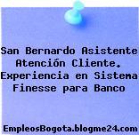 San Bernardo Asistente Atención Cliente. Experiencia en Sistema Finesse para Banco