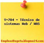 V-784 – Técnico de sistemas Web / WAS