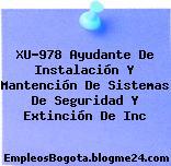 XU-978 Ayudante De Instalación Y Mantención De Sistemas De Seguridad Y Extinción De Inc