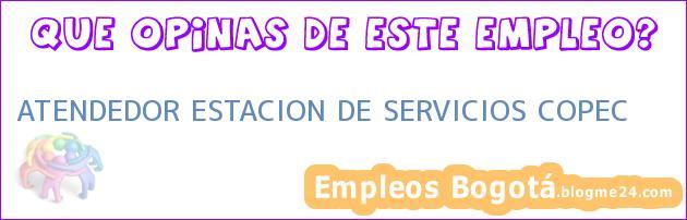 ATENDEDOR ESTACION DE SERVICIOS COPEC