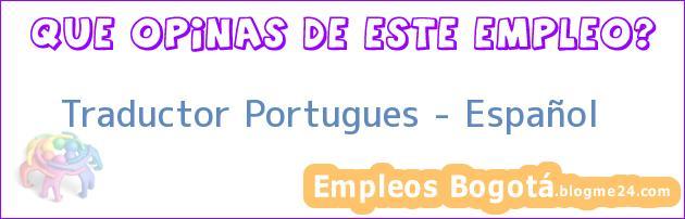 Traductor Portugues – Español