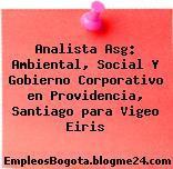 Analista Asg: Ambiental, Social Y Gobierno Corporativo en Providencia, Santiago para Vigeo Eiris
