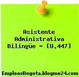 Asistente Administrativa Bilingüe – [U.447]