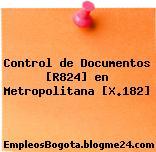 Control de Documentos [R824] en Metropolitana [X.182]