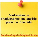 Profesores o Traductores en Inglés para La Florida