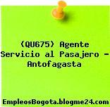 (QU675) Agente Servicio al Pasajero – Antofagasta