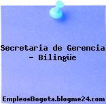 SECRETARIA DE GERENCIA BILINGUE