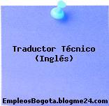 Traductor Técnico (Inglés)