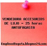 VENDEDORA ACCESORIOS DE LUJO – 25 horas ANTOFAGASTA