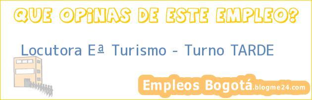 Locutora Eª Turismo – Turno TARDE