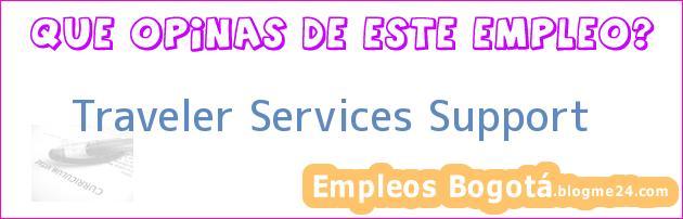 Traveler Services Support