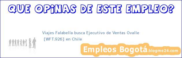 Viajes Falabella busca Ejecutivo de Ventas Ovalle | [WFT.926] en Chile