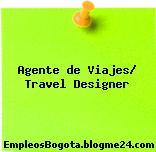 Agente de Viajes/ Travel Designer