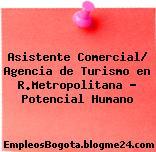 Asistente Comercial/ Agencia de Turismo en R.Metropolitana – Potencial Humano