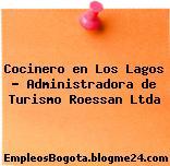 Cocinero en Los Lagos – Administradora de Turismo Roessan Ltda