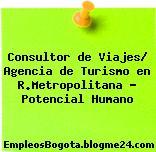 Consultor de Viajes/ Agencia de Turismo en R.Metropolitana – Potencial Humano