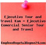 Ejecutivo Tour and Travel Kam – Ejecutivo Comercial Senior Tour and Travel