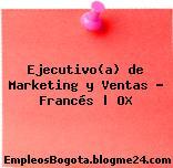 Ejecutivo(a) de Marketing y Ventas – Francés | OX