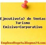 Ejecutivo(a) de Ventas Turismo Emisivo-Corporativo