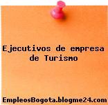 Ejecutivos de empresa de Turismo