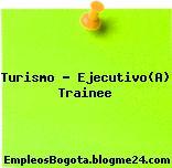 Turismo – Ejecutivo(A) Trainee