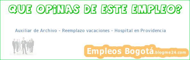 Auxiliar de Archivo – Reemplazo vacaciones – Hospital en Providencia