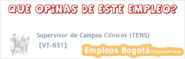 Supervisor de Campos Clínicos (TENS) | [VT-631]