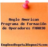 Anglo American Programa de Formación de Operadores FHA030