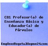 C81 Profesor(a) de Enseñanza Básica y Educador(a) de Párvulos