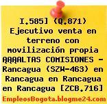 I.585] (Q.871) Ejecutivo venta en terreno con movilización propia ¡¡¡ALTAS COMISIONES – Rancagua (SZW-463) en Rancagua en Rancagua en Rancagua [ZCB.716]