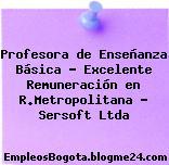 Profesora de Enseñanza Básica – Excelente Remuneración en R.Metropolitana – Sersoft Ltda