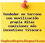 Vendedor en terreno con movilización propia Altas comisiones más incentivos Vitacura