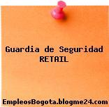 Guardia de Seguridad RETAIL