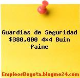 Guardias de Seguridad $380,000 4×4 Buin Paine