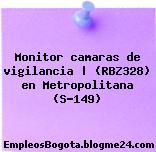 Monitor camaras de vigilancia   (RBZ328) en Metropolitana (S-149)